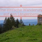 Wanderung auf den Längenberg und zur Hinteren Längentalalm