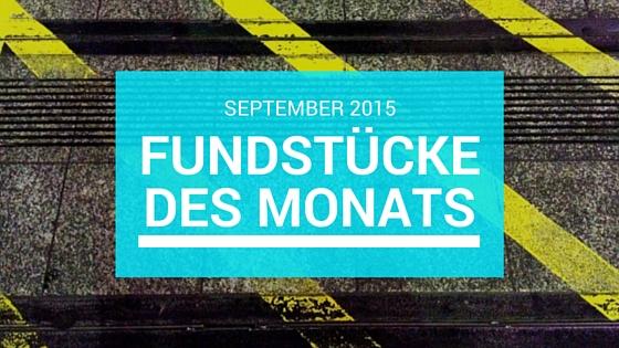 Fundstücke des Monats: September 2015