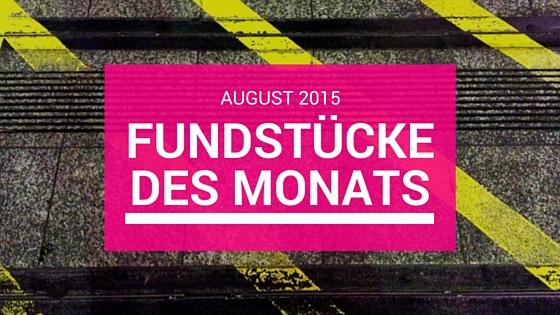 Fundstücke des Monats: August 2015