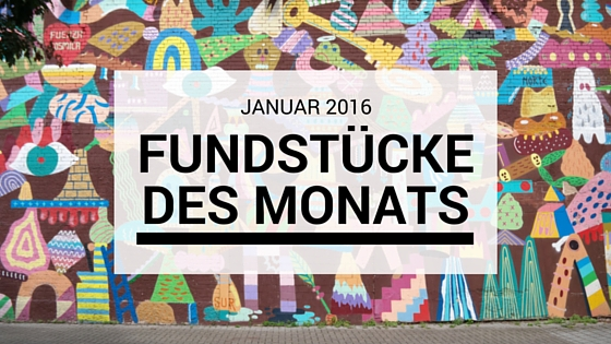 Fundstücke des Monats: Januar 2016