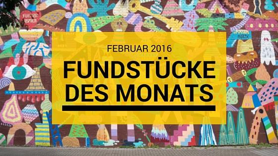 Fundstücke des Monats: Februar 2016
