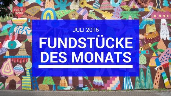 Fundstücke des Monats: Juli 2016